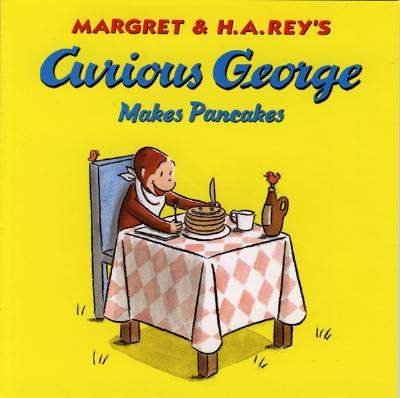 Curious George Makes Pancakes By Rey, Margret/ Rey, H. A.