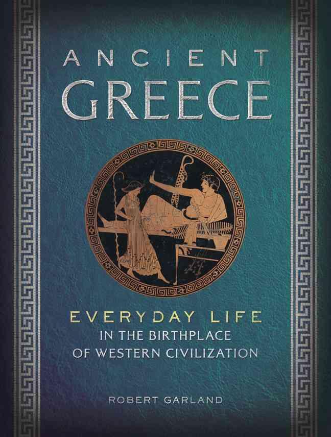 Ancient Greece By Garland, Robert