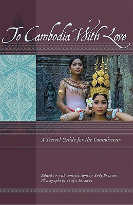 To Cambodia With Love By Brouwer, Andy (EDT)/ El-sawy, Twefic (PHT)